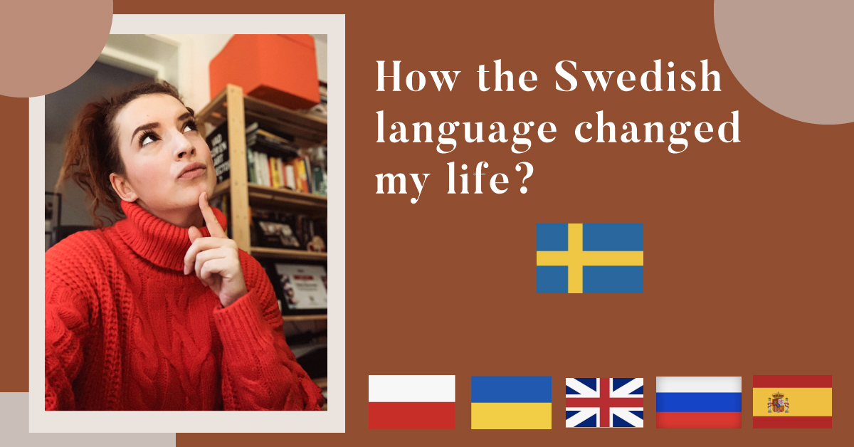 How Swedish language changed my life?